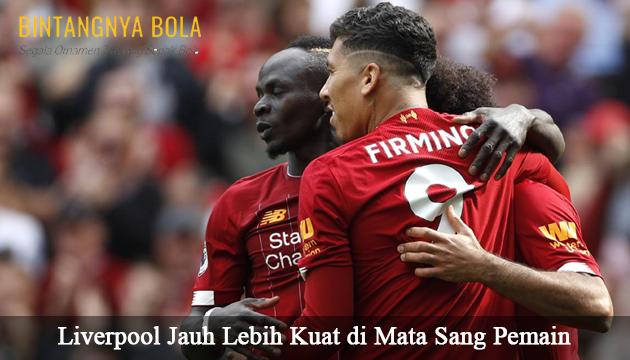 Liverpool Jauh Lebih Kuat di Mata Sang Pemain